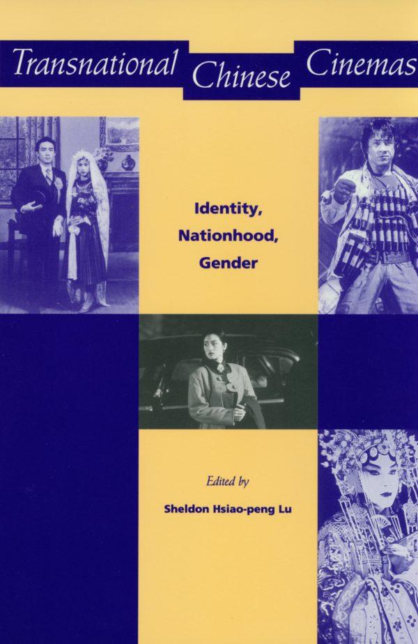 Transnational Chinese Cinemas 1997 edited by Sheldon Lu
