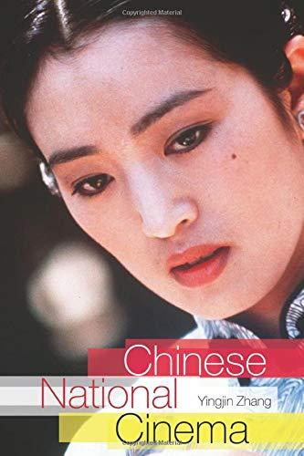 Chinese National Cinema 2004 by Yingjin Zhang