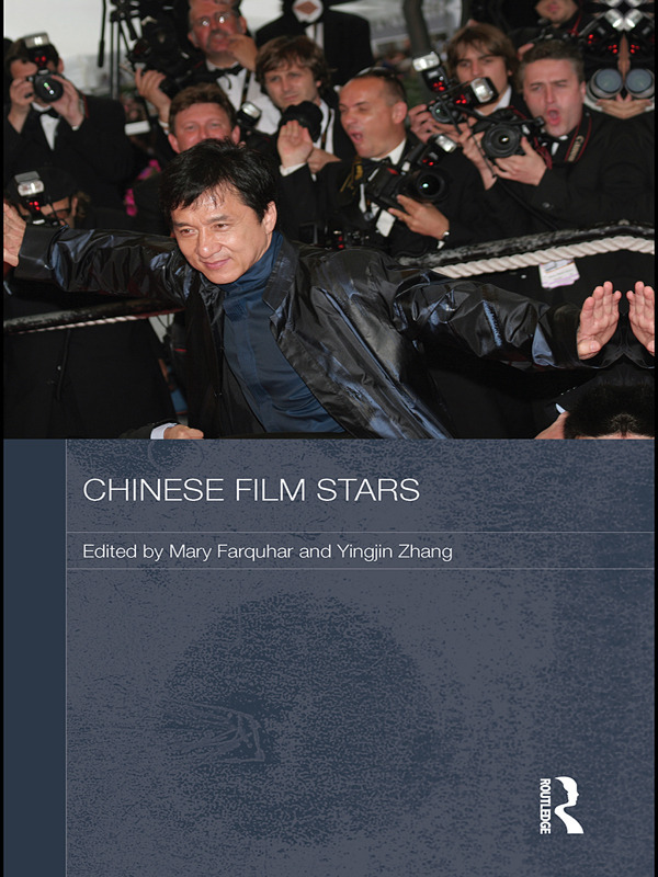 Chinese Film Stars 2010 edited by Mary Farquhar and Yingijn Zhang