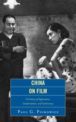 China on Film 2011 by Paul G Pickowicz