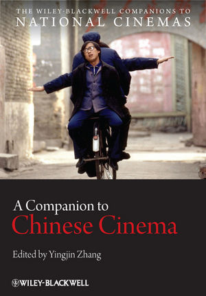 A Companion to Chinese Cinema 2012 edited by Yingjin Zhang