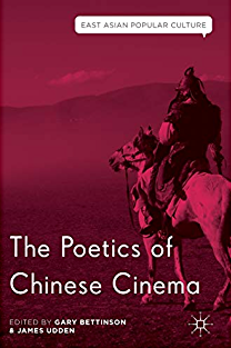 The Poetics of Chinese Cinema 2016 edited by Gary Bettinson and James Udden