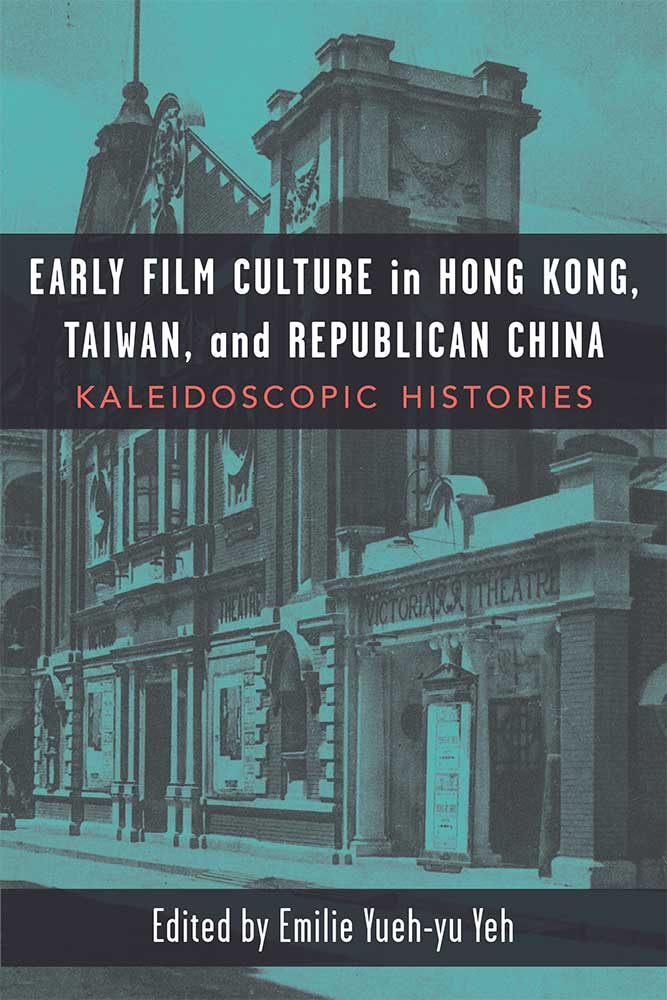 Early Cinema Culture 2018 edited by Emily Yeh