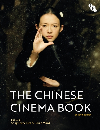 The Chinese Cinema Book 2nd ed 2020 edited by Lim and Ward